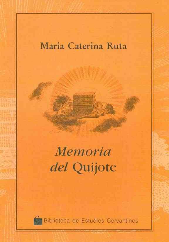 Memoria del Quijote/ Don Quixote's Memory By Ruta, Maria Caterina